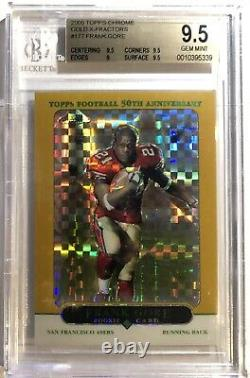 Frank Gore 2005 Topps Chrome Gold Xfractor /399 BGS 9.5 Gem Mint 49ers Rookie RC